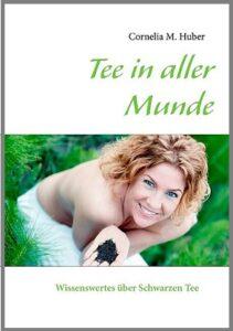 teebuch tee in aller munde cornelia m. huber